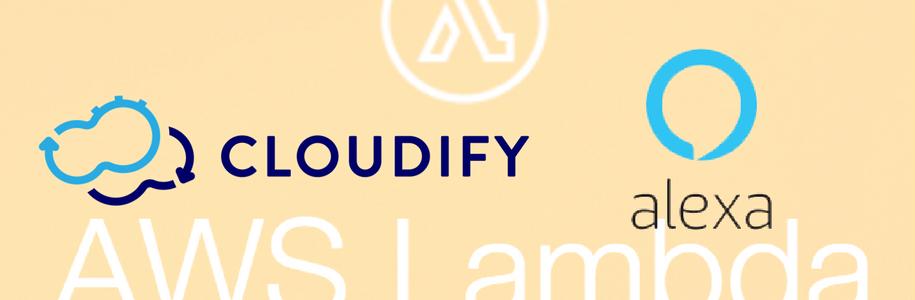 Alexa Voice Control for Cloudify with Serverless AWS Lambda