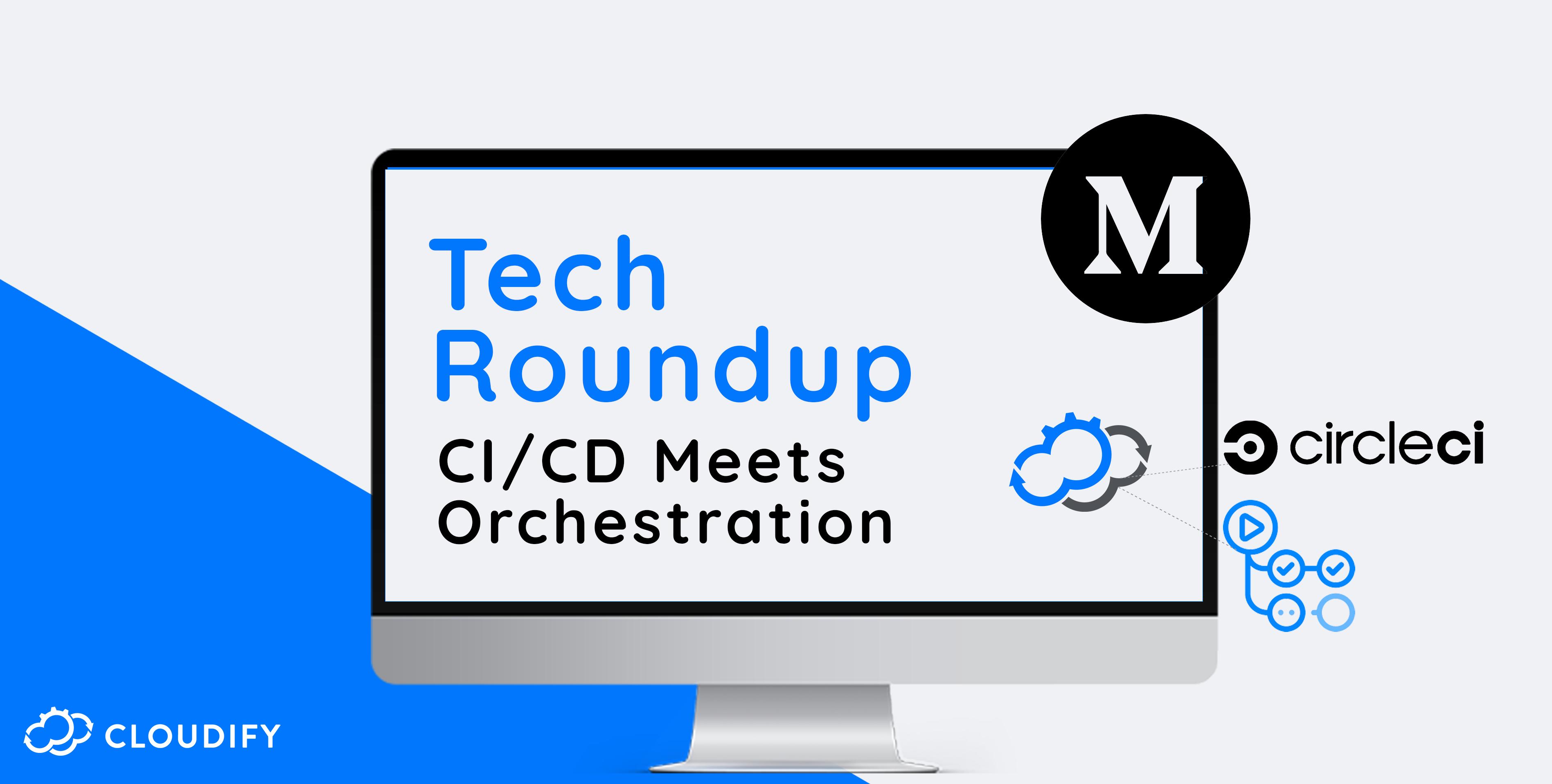CI/CD Orchestration: Cloudify, GitHub, CircleCI