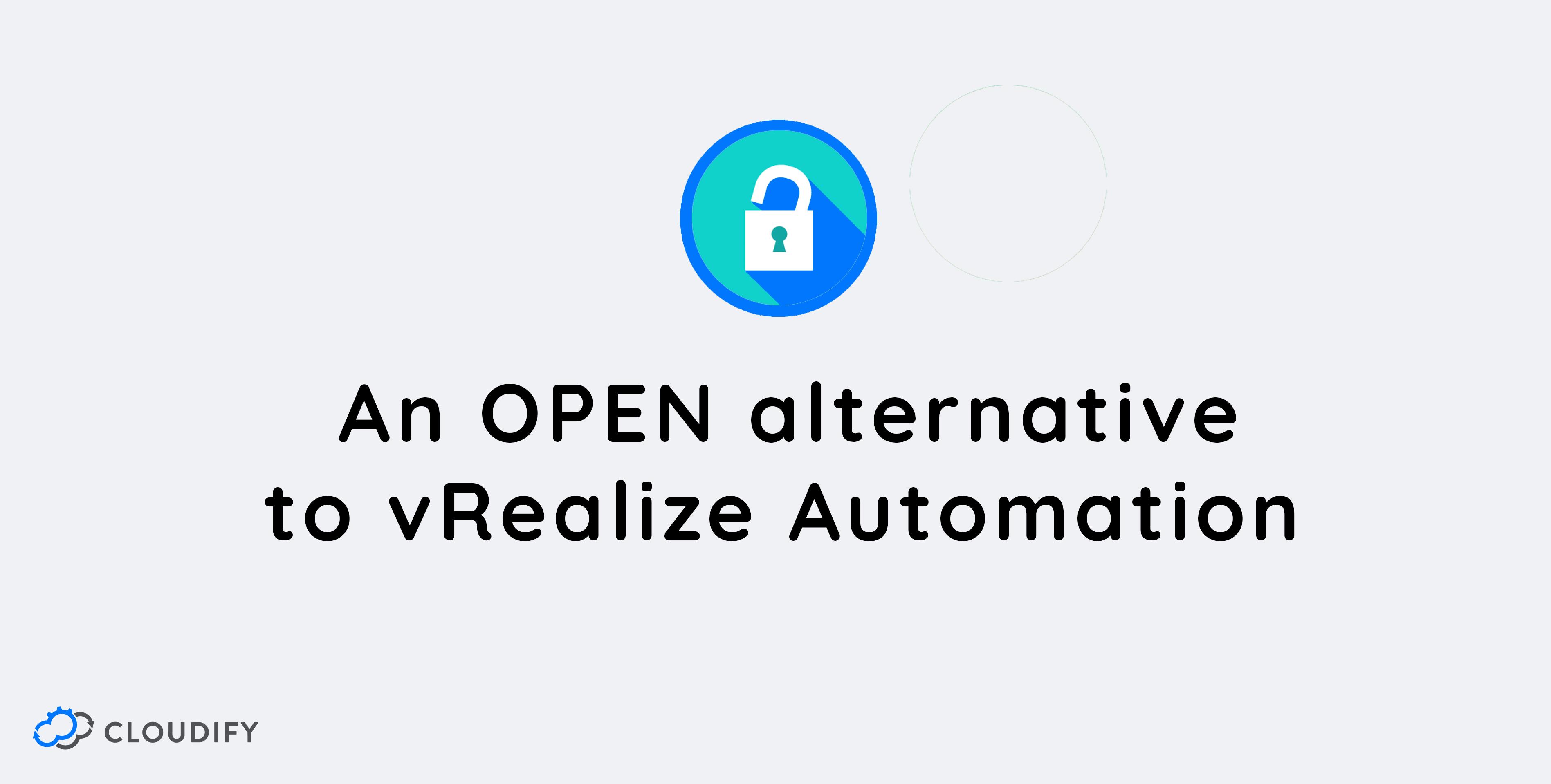 an open alternative to VRA - VMWAREvRealize