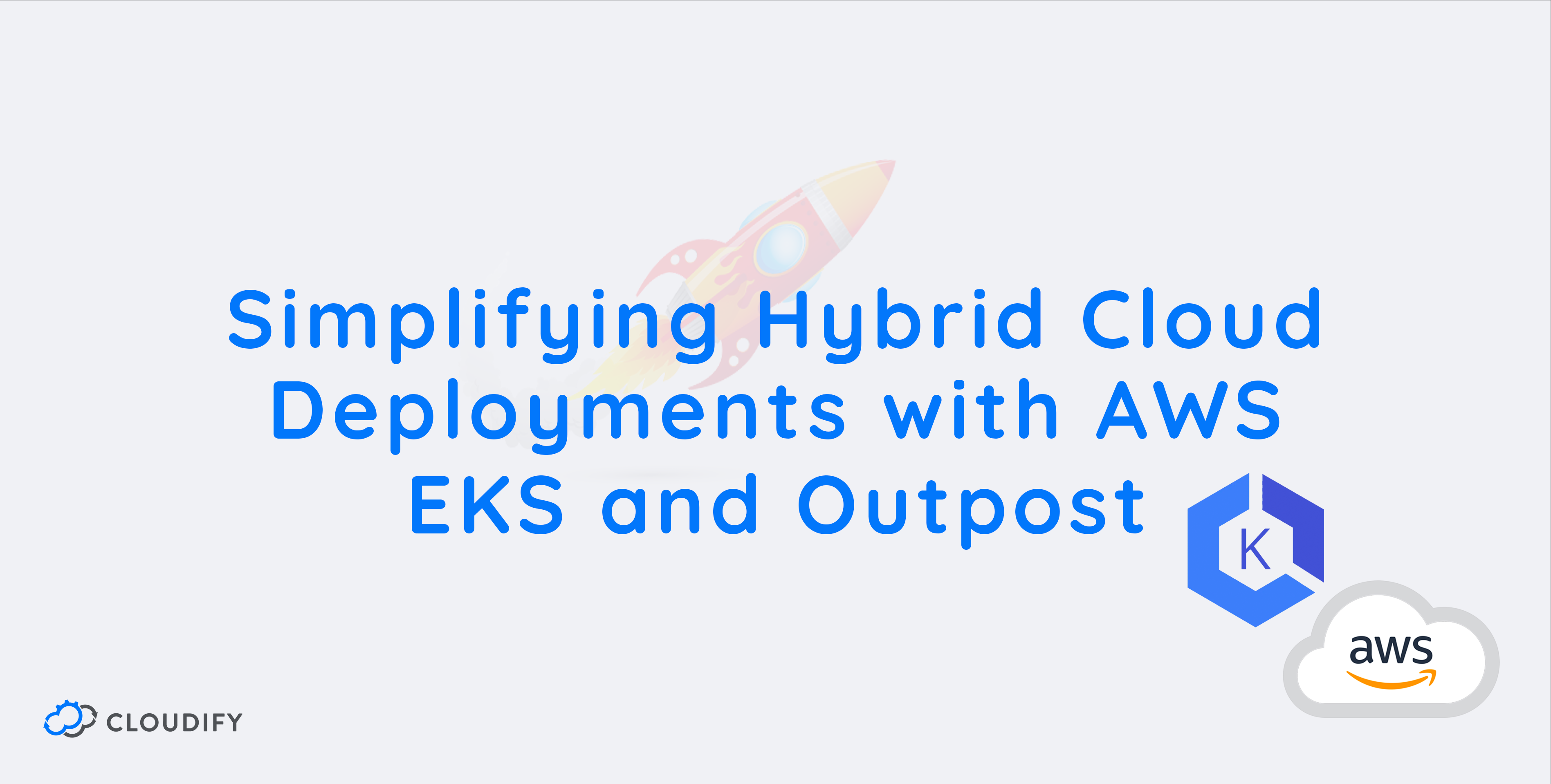 Simplifying Hybrid Cloud Deployments with AWS EKS and Outpost