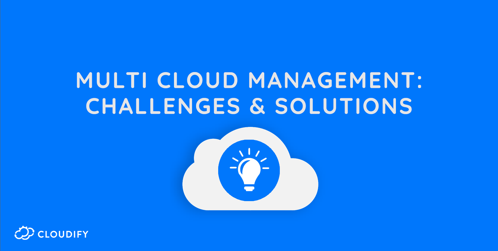 Multi Cloud & Cloud Management - Challenges and Solutions | Cloudify