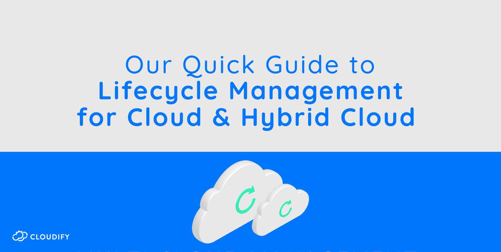 Lifecycle Management for Cloud and Hybrid Cloud