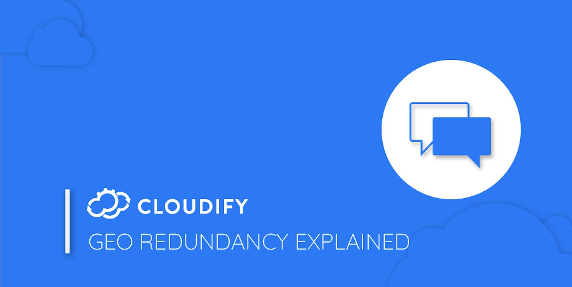 Geo redundancy explained cloudify