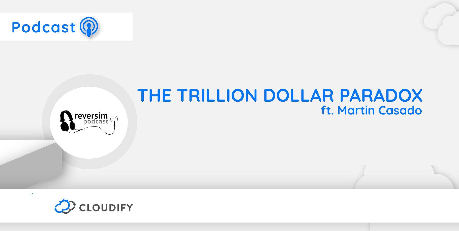 cloudify reversim trillion dollar paradox