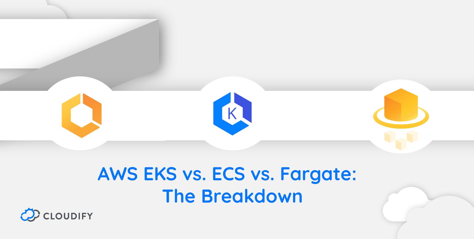 AWS-EKS-VS-ECS-VS-FARGATE